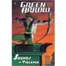 GREEN ARROW THE SOUNDS OF VIOLENCE TPB